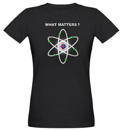 What Matters T-Shirt with Atom